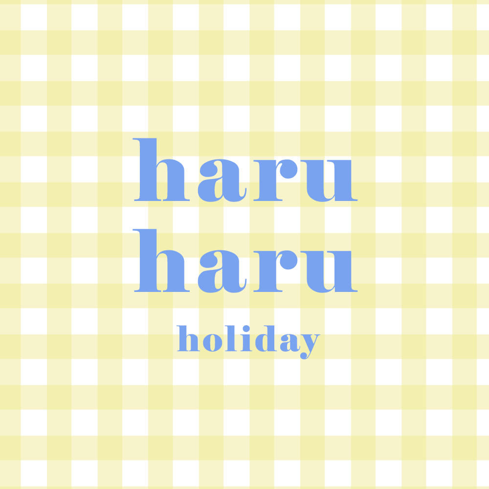HARUHARU holiday